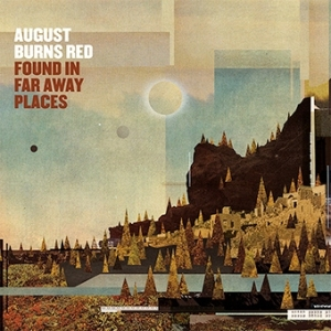 August Burns Red - FOUND IN FAR AWAY PLACES album art (image courtesy: Fearless Records)