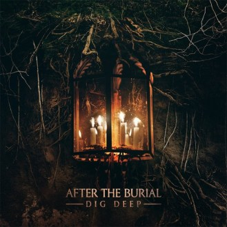 After the Burial : Dig Deep