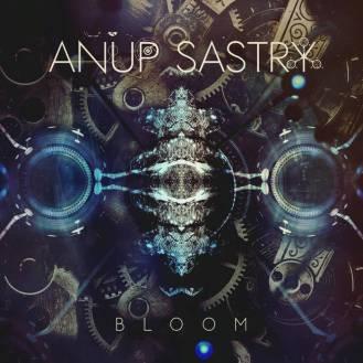Anup Sastry : Bloom